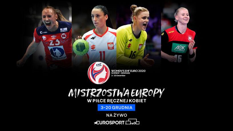 Mistrzostwa Europy w piłce ręcznej kobiet na żywo w Eurosporcie