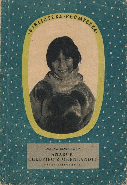 """""""Anaruk, chłopiec z Grenlandii"""""""