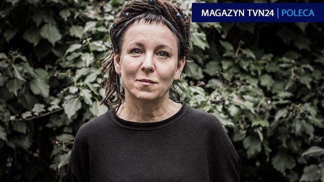 Tokarczuk: Polska to jest fajny kraj, który mnie strasznie wkurza