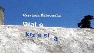 """Krystyna Dąbrowska za """"Białe krzesła"""""""
