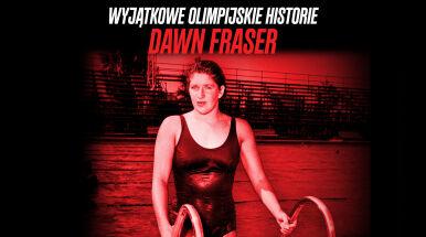 Wyjątkowe olimpijskie historie. Dawn Fraser: wieczna sława, wieczny smutek