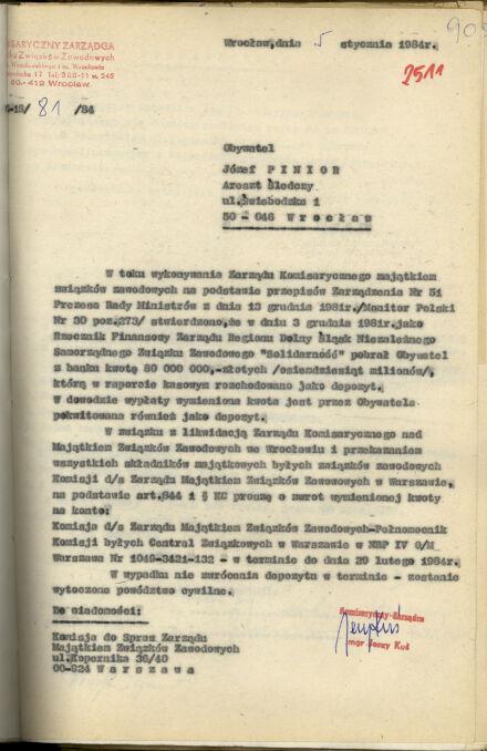 """W styczniu 1984 roku do Józefa Piniora siedzącego w areszcie na Mokotowie w Warszawie dotarło pismo od Komisarycznego Zarządcy Związku Związków Zawodowych, który przejął majątek """"S"""", domagające się zwrotu 80 milionów złotych. W liście informowano, że brak zwrotu będzie oznaczał powództwo cywilne"""
