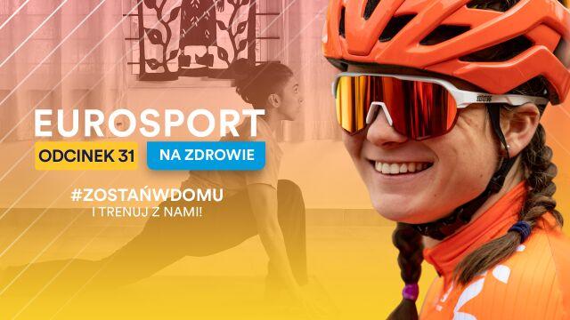 Eurosport na zdrowie - 31. odcinek