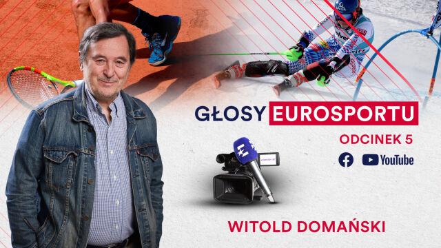 """Witold Domański gościem """"Głosów Eurosportu"""". Transmisja w Eurosporcie 1 od 21"""