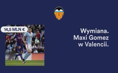 Maxi Gomez w Valencii. Karuzela transferowa z 14 lipca