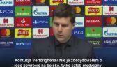 Pochettino: Sztab medyczny zdecydował, że Vertonghen może grać